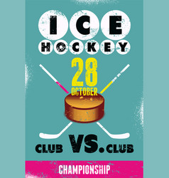 ice hockey typographical vintage grunge poster vector image