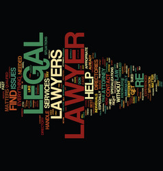 Legal help lawyers text background word cloud vector