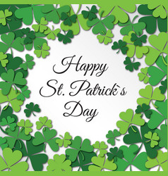 happy saint patrick day congratulation card with vector image vector image