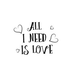 All i need is love quote logo greeting card vector