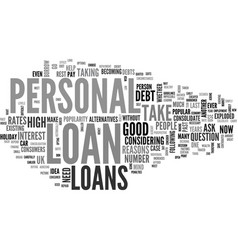 Are personal loans a good idea for me text word vector