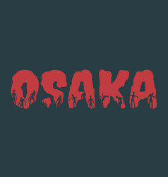 osaka city name and silhouettes on them vector image vector image