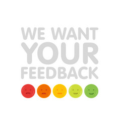 We want your feedback sign with emoticons vector