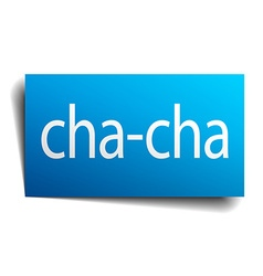 Cha-cha blue paper sign on white background vector