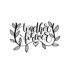 together forever hand written lettering love and vector image