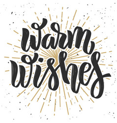 Warm wishes hand drawn lettering phrase on white vector