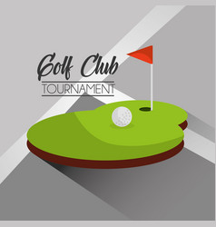 golf club tournament ball and flag hole vector image