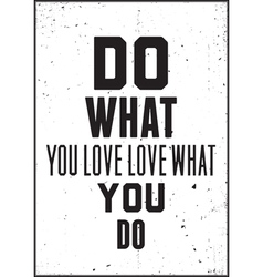 Inspiration quote Do what you love love what you vector image