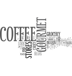 Where to find gourmet coffee beans text word vector