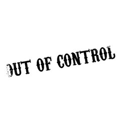 Out of control rubber stamp vector