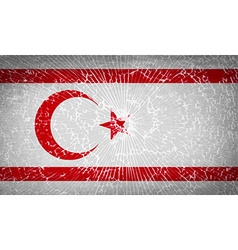 Flags turkish northern cyprus with broken glass vector