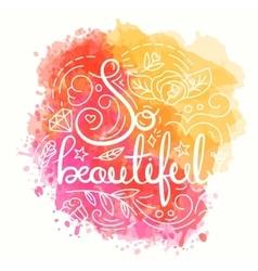 So Beautiful Typography Design vector image vector image