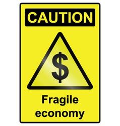 Fragile economy dollar hazard sign vector