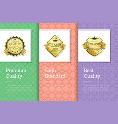 premium quality best high standards golden labels vector image