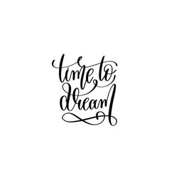 Time to dream - black and white hand lettering vector