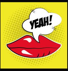 Sexy female lips bubble speech pop art vector