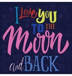 T-shirt printing i love you to the moon and back vector