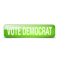 Vote democrat green square 3d realistic isolated vector