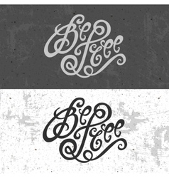 Be free hand lettering vector