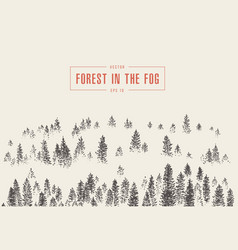 Misty fog pine forest mountain drawn sketch vector