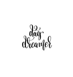 Day dreamer - black and white hand lettering vector