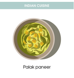 Indian cuisine palak paneer traditional dish food vector