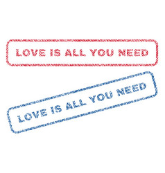 Love is all you need textile stamps vector
