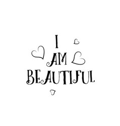 I am beautiful love quote logo greeting card vector