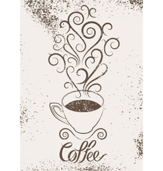 Coffee calligraphic grunge vintage style poster vector image