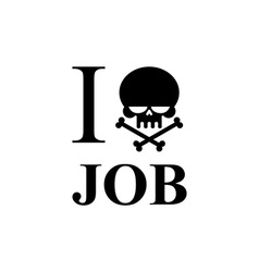 I hate work skull and bones emblem to t-shirts vector
