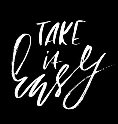 Take it easy hand drawn lettering vector