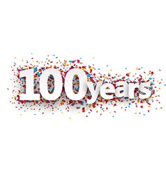 Hundred years paper confetti sign vector