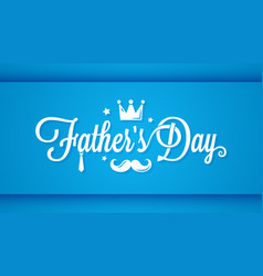 Fathers day card happy family vector
