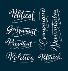 Political and president hand written typography vector