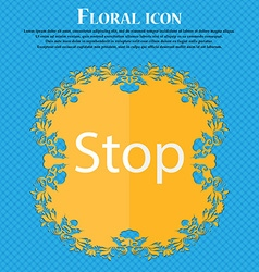 Traffic stop sign icon caution symbol floral flat vector