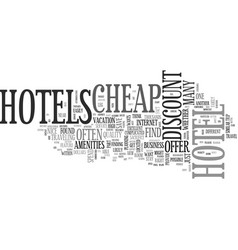 are there any good cheap hotels text word cloud vector image vector image
