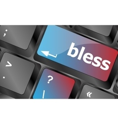 Bless text on computer keyboard key - business vector