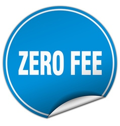 Zero fee round blue sticker isolated on white vector