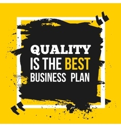 Quality is the best business plan motivation vector