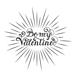 Be my Valentine inscription vector image vector image