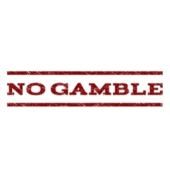 No Gamble Watermark Stamp vector image vector image