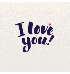 I love you lettering handmade calligraphy vector