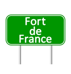 Fort-de-france road sign vector