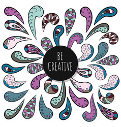 Be creative inspirational poster template doodle vector