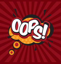 oops comic inscription text speech bubble burst vector image