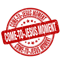 Come-to-jesus moment red grunge stamp vector