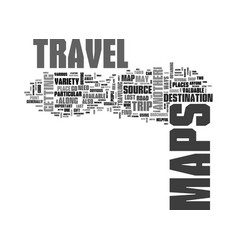 Where to find travel maps text word cloud concept vector