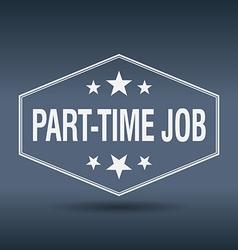 Part-time job hexagonal white vintage retro style vector
