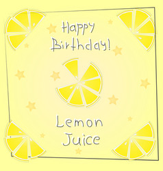 Postcard happy birthday lemon juice vector