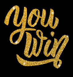 you win hand drawn lettering with gold effect vector image vector image